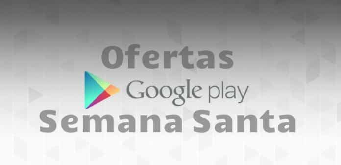 Ofertas de Semana Santa en la tienda Google Play